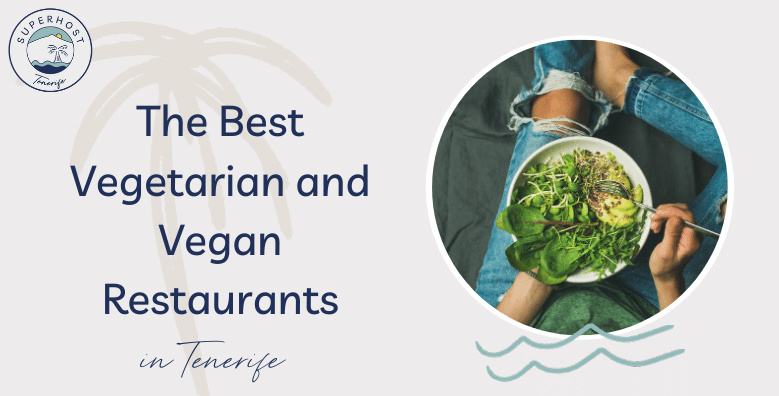 The best vegetarian and vegan restaurants in Tenerife